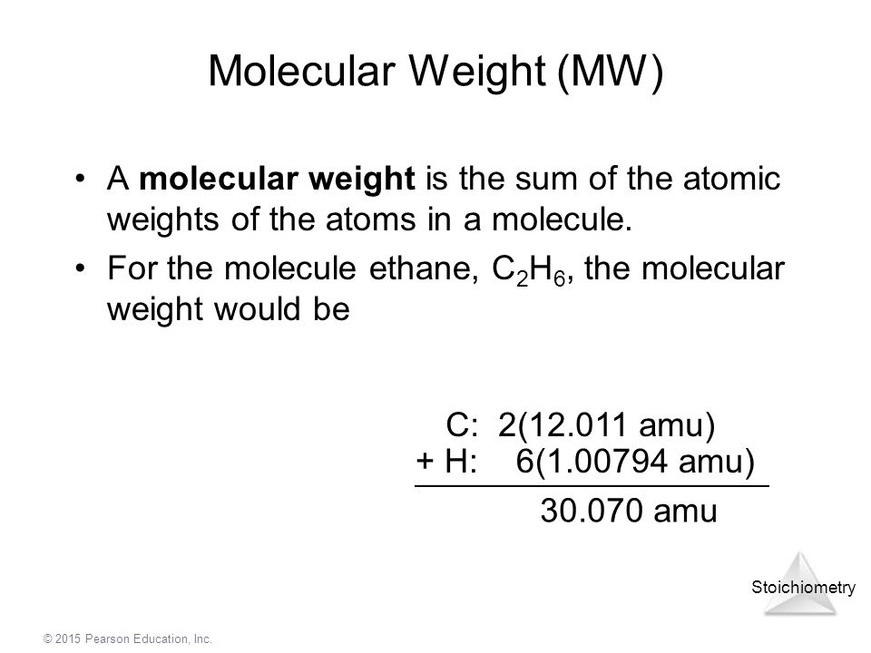Molecular Weight (MW) A molecular weight is the sum of the atomic weights of the atoms in a molecule.