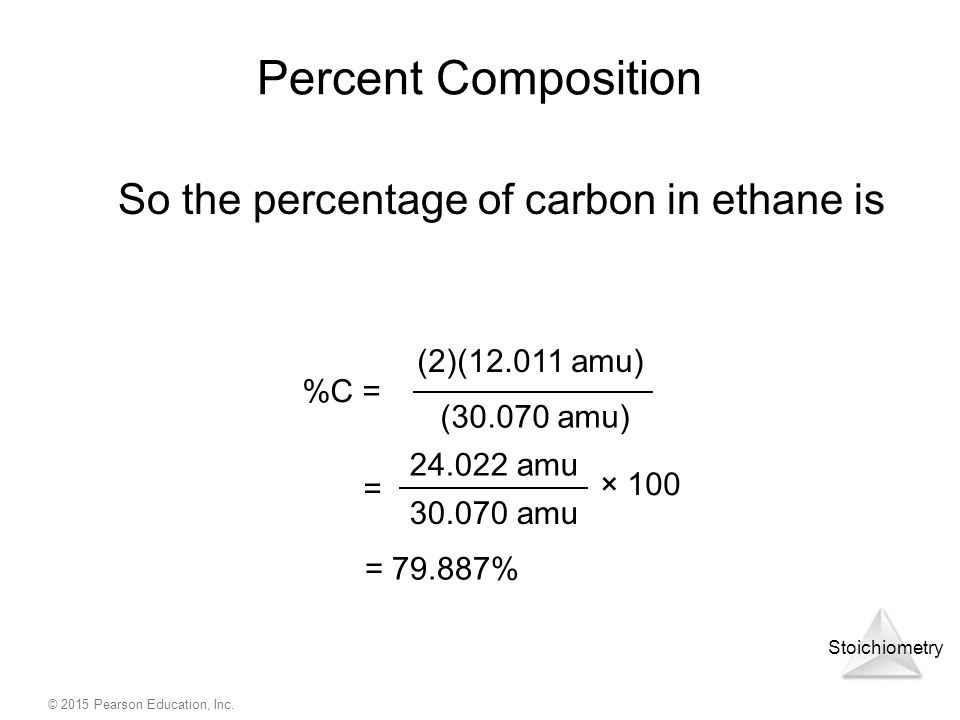 Percent Composition So the percentage of carbon in ethane is