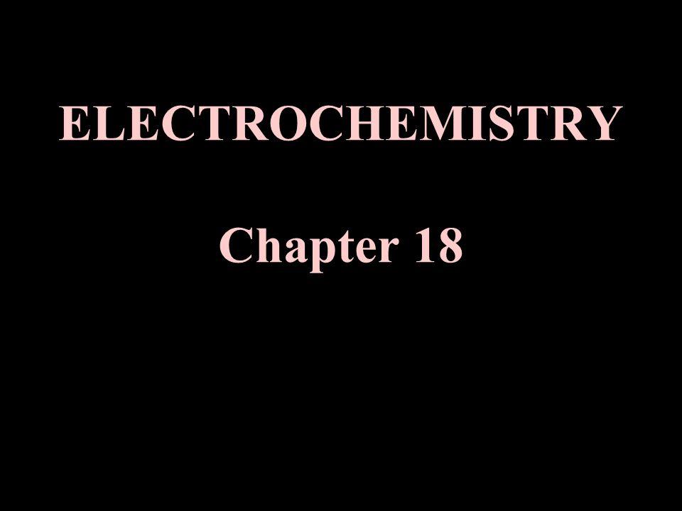 ELECTROCHEMISTRY Chapter 18