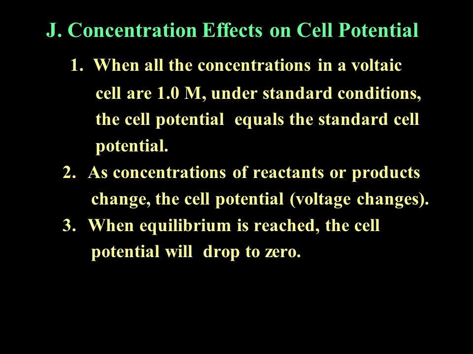 J. Concentration Effects on Cell Potential
