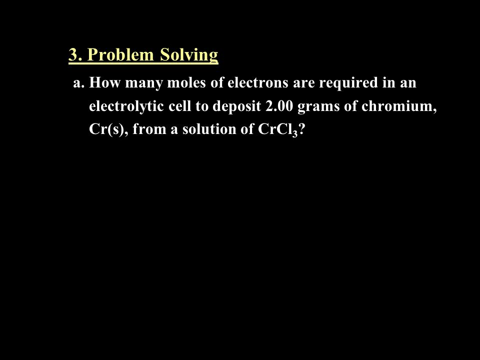 a. How many moles of electrons are required in an
