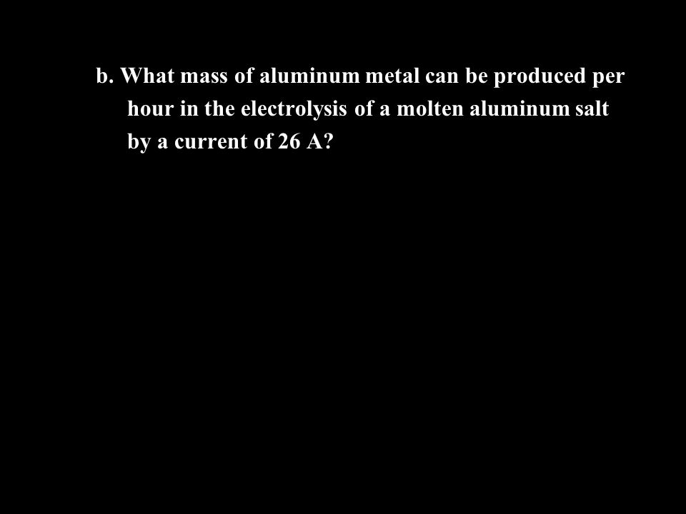 b. What mass of aluminum metal can be produced per