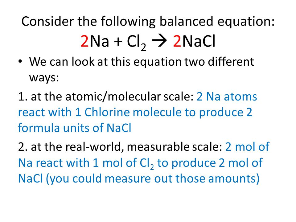 Consider the following balanced equation: 2Na + Cl2  2NaCl