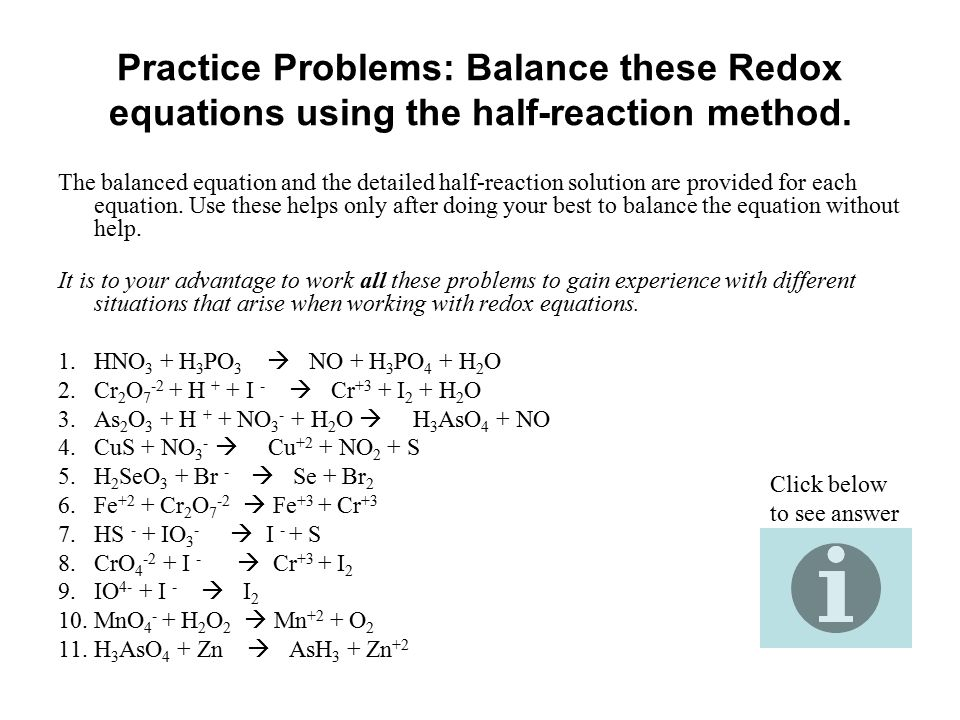 Practice Problems: Balance these Redox equations using the half-reaction method.