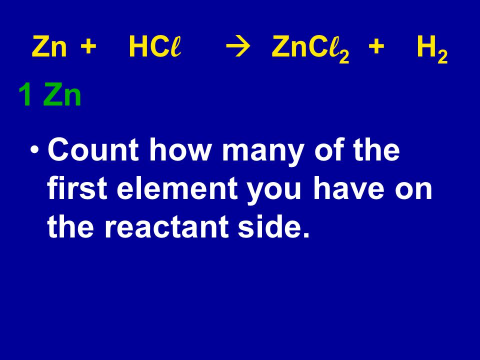 Count how many of the first element you have on the reactant side.
