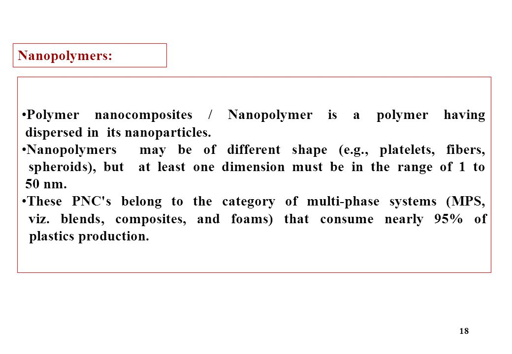 Nanopolymers: Polymer nanocomposites / Nanopolymer is a polymer having dispersed in its nanoparticles.