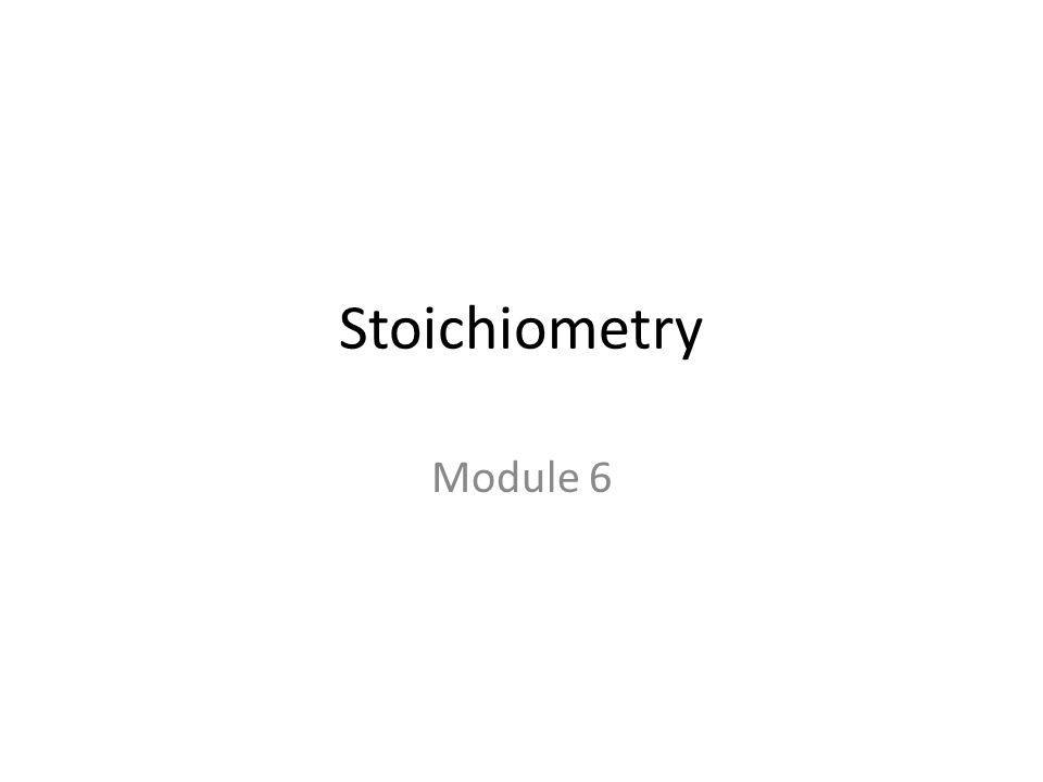 Stoichiometry Module 6