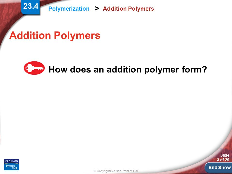Addition Polymers How does an addition polymer form 23.4