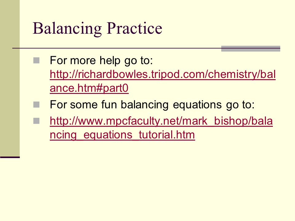 Balancing Practice For more help go to: http://richardbowles.tripod.com/chemistry/balance.htm#part0.