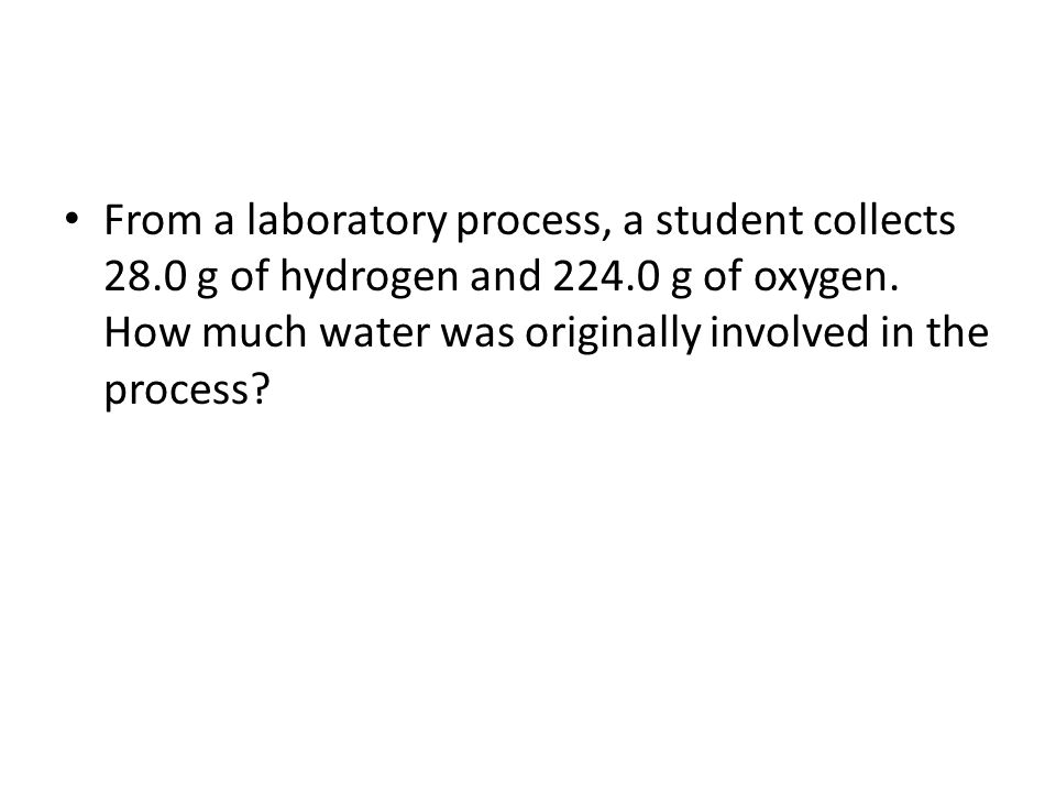 From a laboratory process, a student collects 28