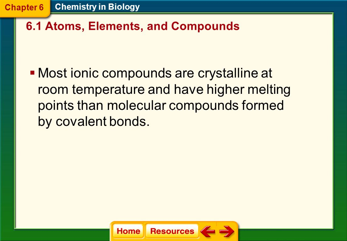 Chapter 6 Chemistry in Biology. 6.1 Atoms, Elements, and Compounds.