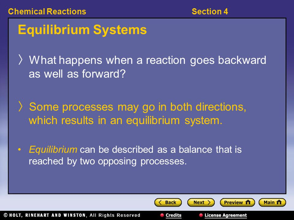Equilibrium Systems What happens when a reaction goes backward as well as forward