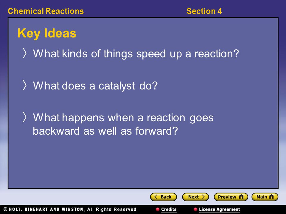 Key Ideas What kinds of things speed up a reaction