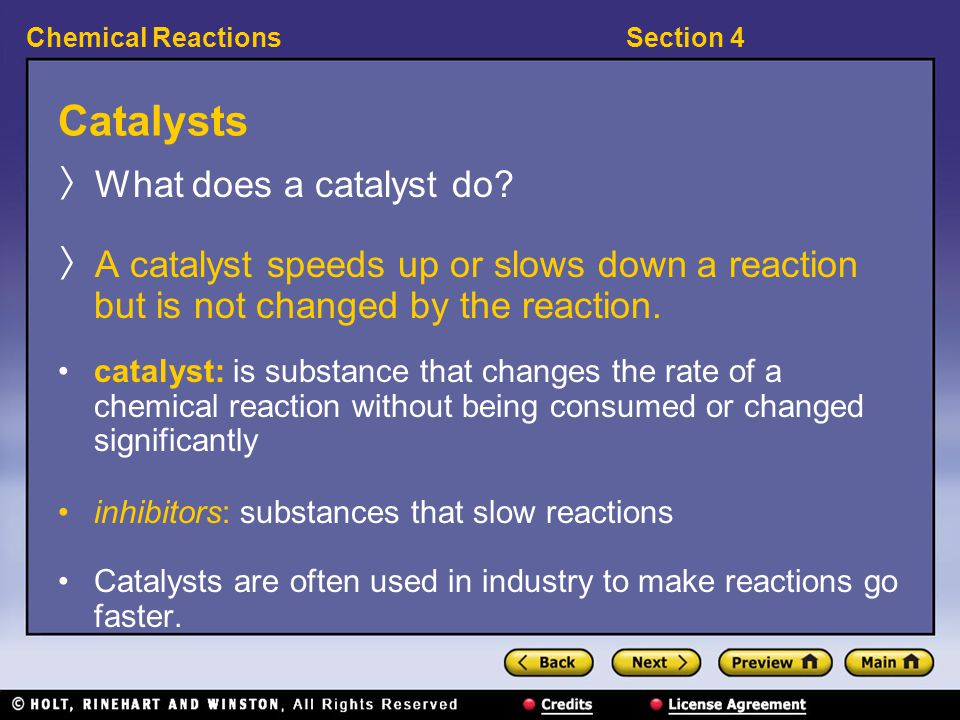 Catalysts What does a catalyst do