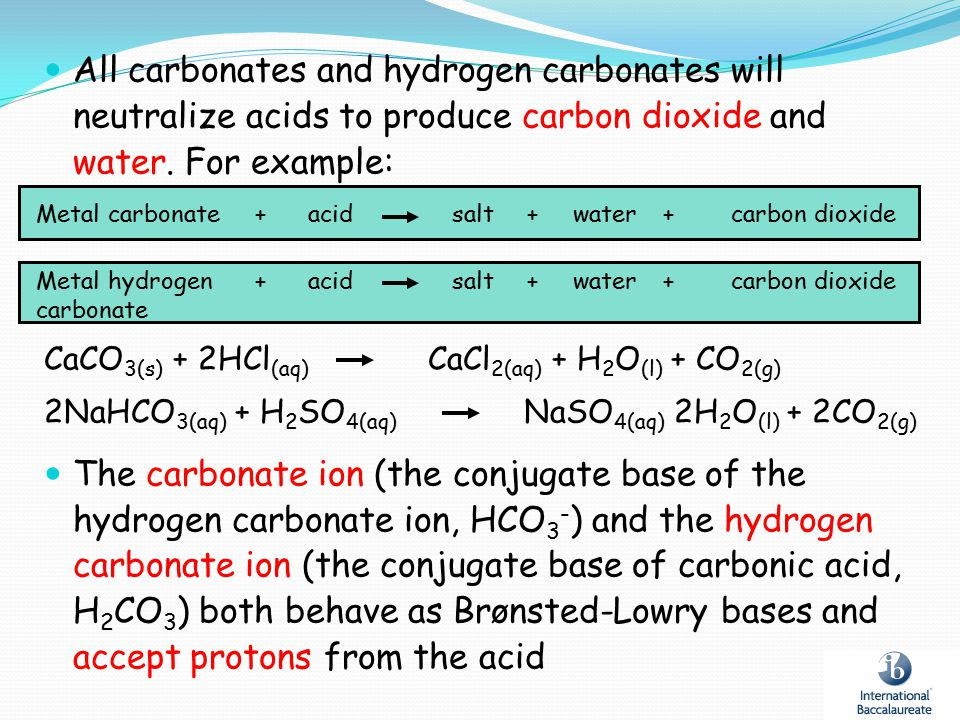 All carbonates and hydrogen carbonates will neutralize acids to produce carbon dioxide and water. For example: