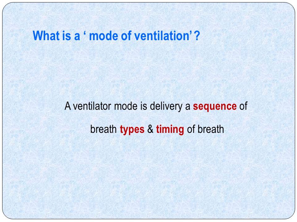 What is a ' mode of ventilation'