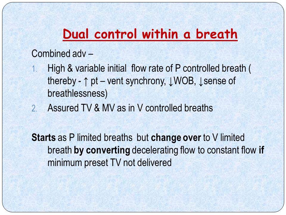 Dual control within a breath