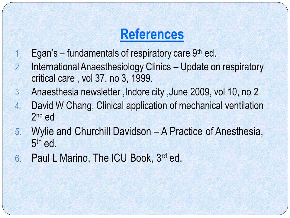 References Egan's – fundamentals of respiratory care 9th ed.