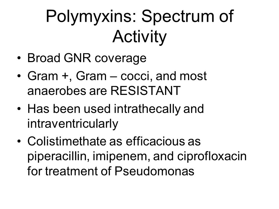 Polymyxins: Spectrum of Activity