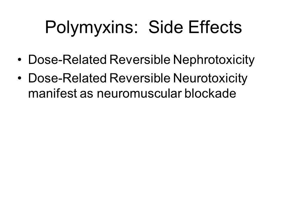 Polymyxins: Side Effects