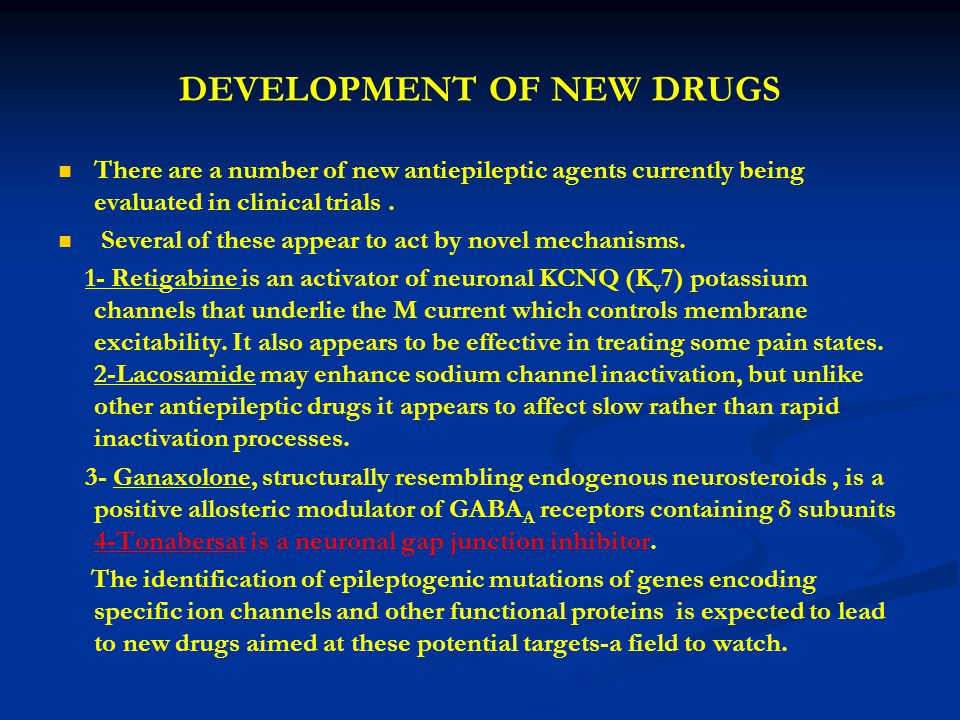 DEVELOPMENT OF NEW DRUGS