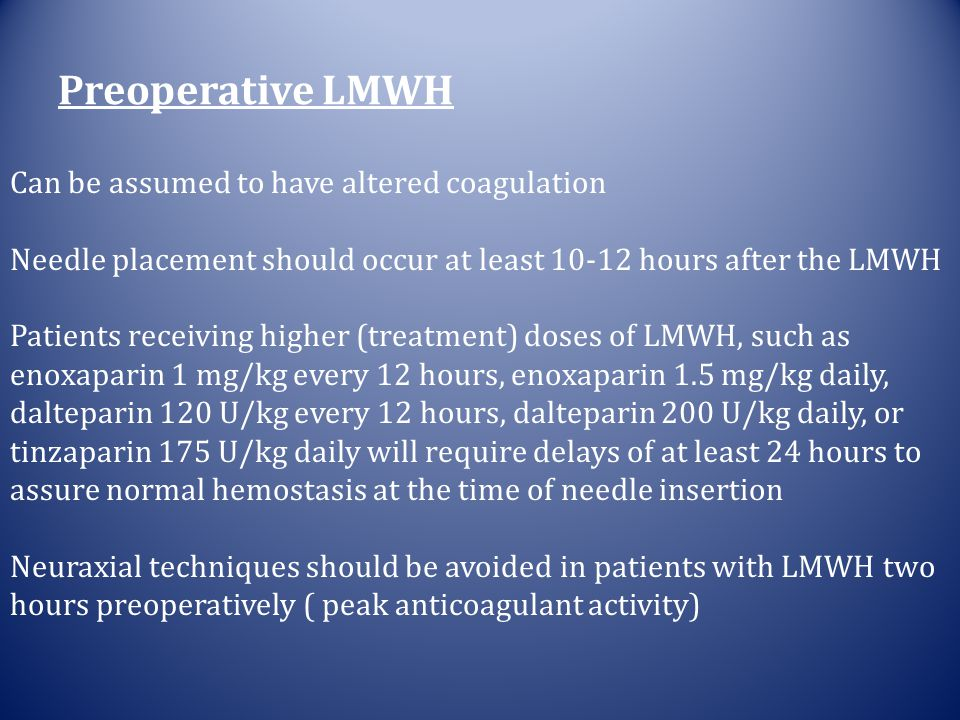 Preoperative LMWH Can be assumed to have altered coagulation