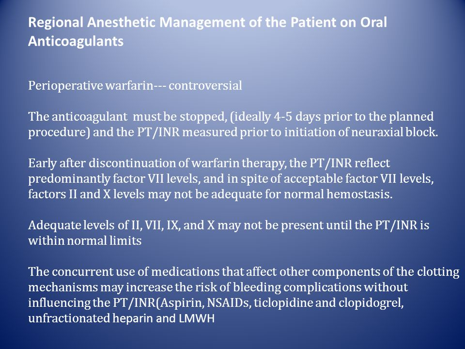 Regional Anesthetic Management of the Patient on Oral Anticoagulants