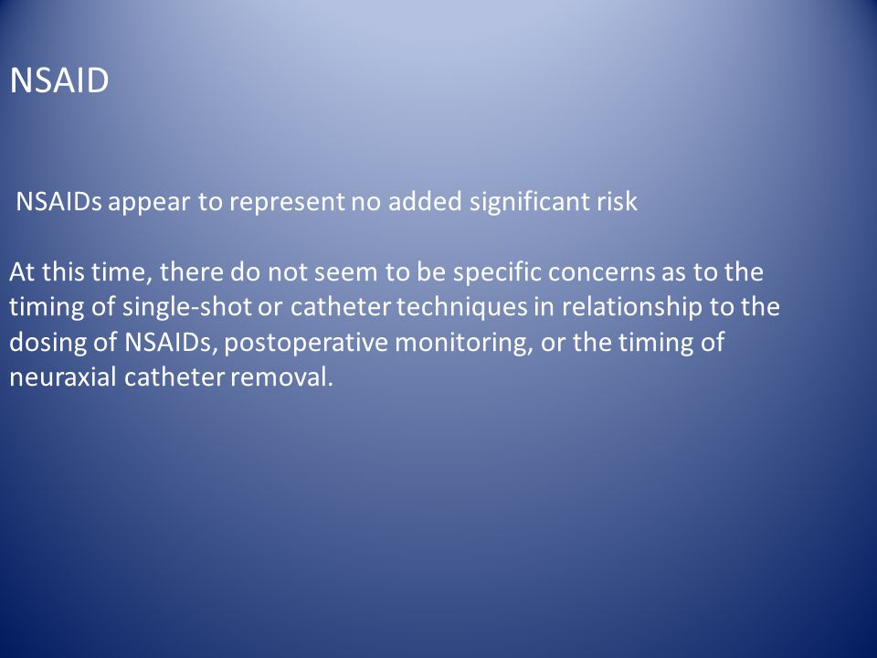 NSAID NSAIDs appear to represent no added significant risk