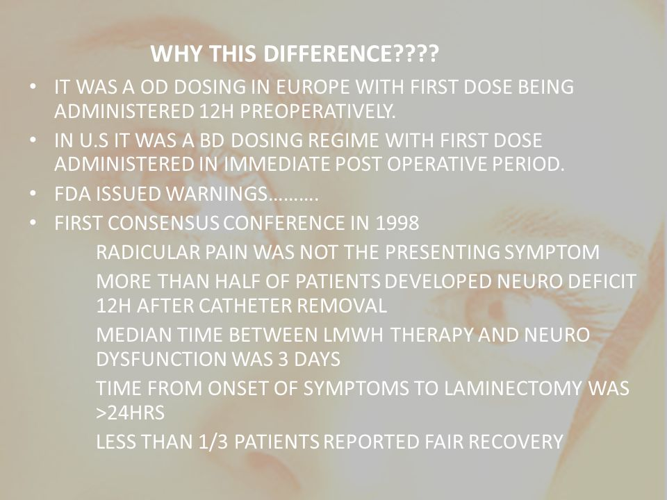 WHY THIS DIFFERENCE IT WAS A OD DOSING IN EUROPE WITH FIRST DOSE BEING ADMINISTERED 12H PREOPERATIVELY.