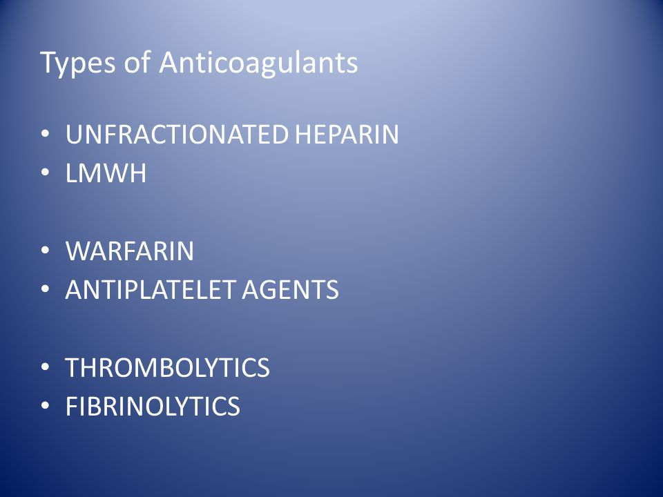 Types of Anticoagulants
