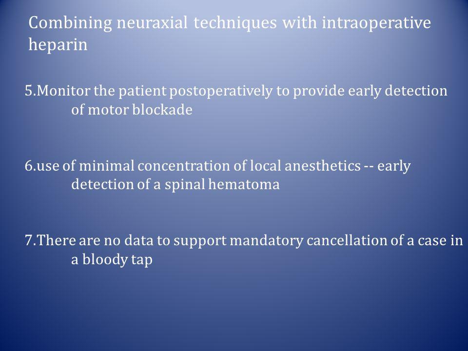 Combining neuraxial techniques with intraoperative heparin
