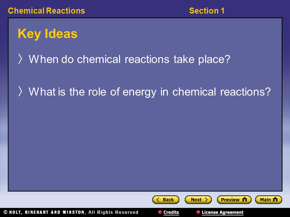Key Ideas When do chemical reactions take place