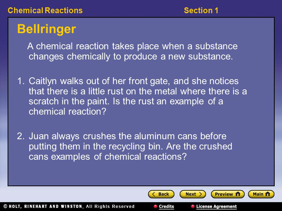 Bellringer A chemical reaction takes place when a substance changes chemically to produce a new substance.