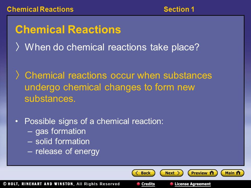Chemical Reactions When do chemical reactions take place