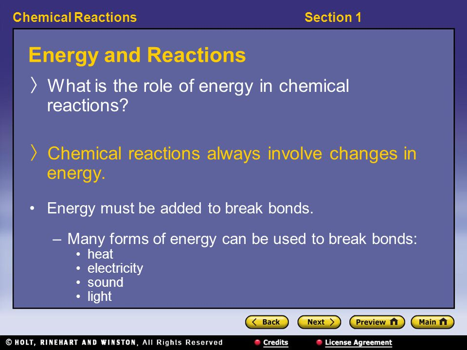 Energy and Reactions What is the role of energy in chemical reactions