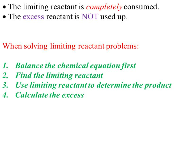 The limiting reactant is completely consumed.