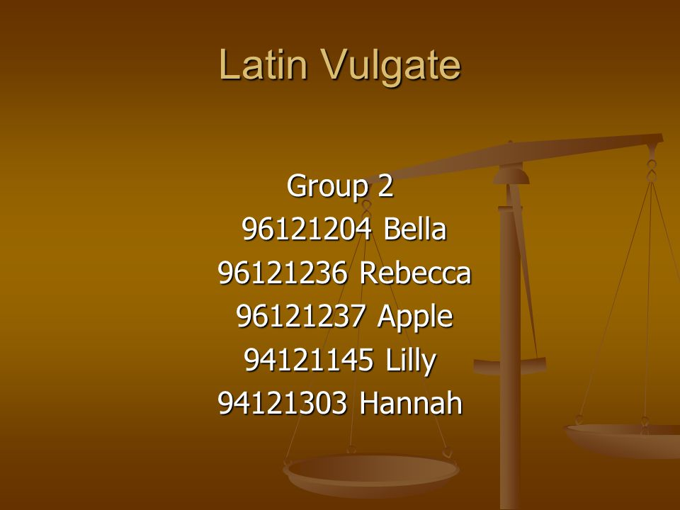 Latin Vulgate Group 2 96121204 Bella 96121236 Rebecca 96121237 Apple