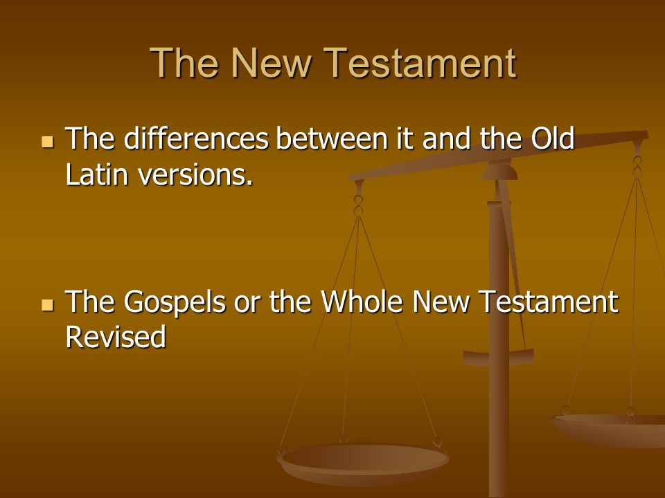 The New Testament The differences between it and the Old Latin versions.