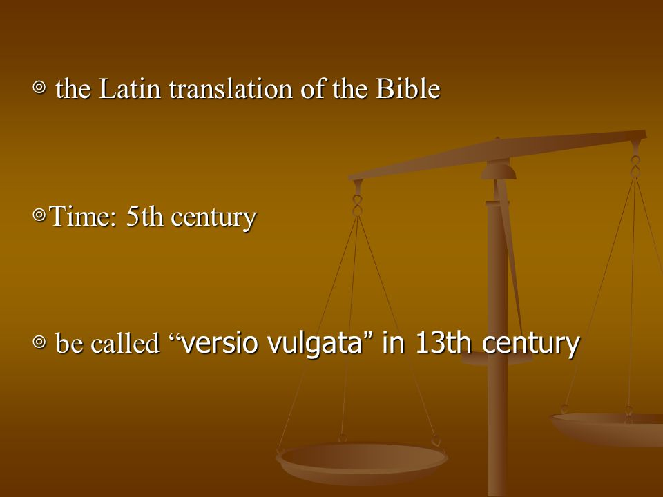 ◎ the Latin translation of the Bible