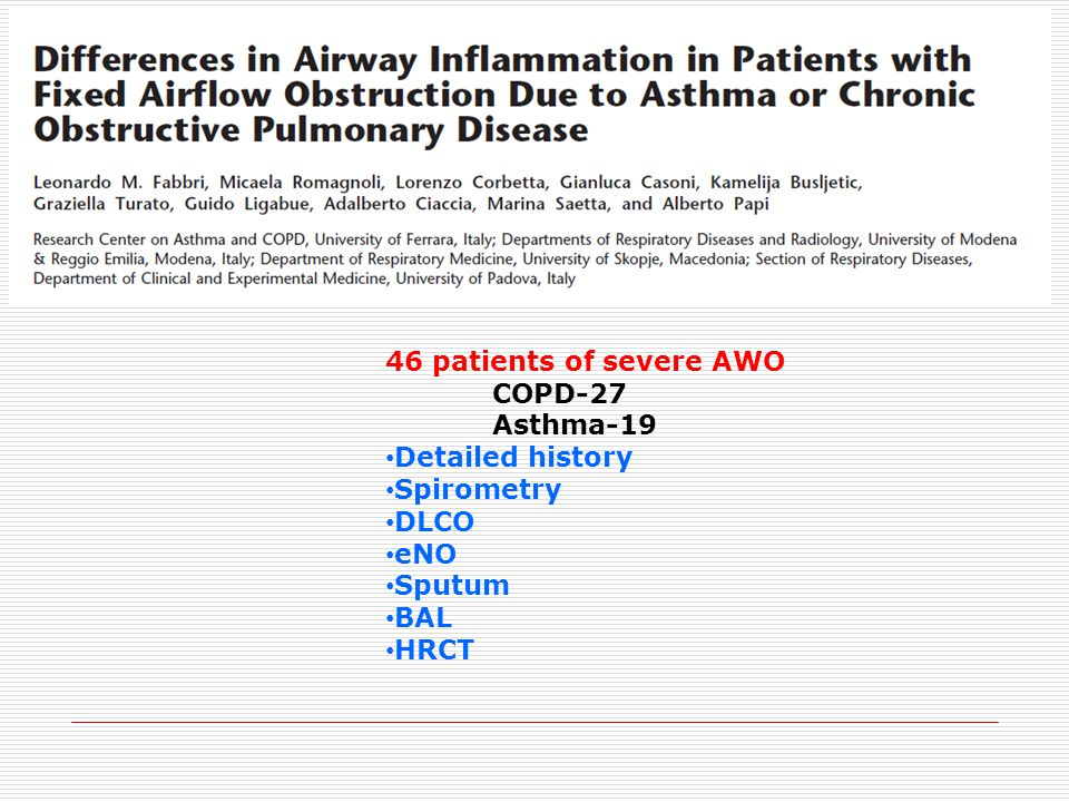 46 patients of severe AWO COPD-27 Asthma-19 Detailed history Spirometry DLCO eNO Sputum BAL HRCT