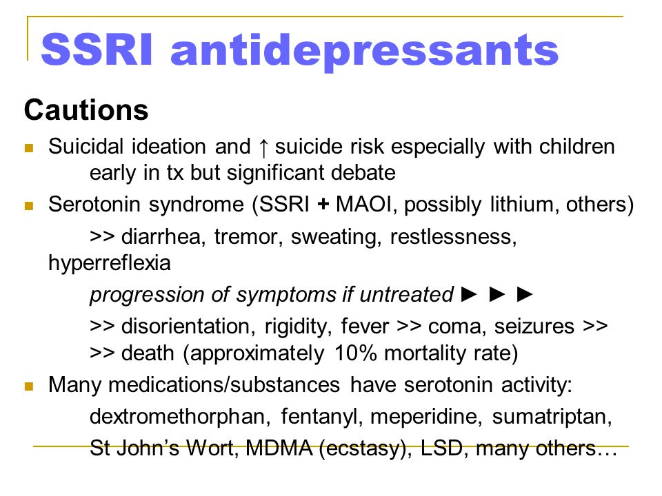 SSRI antidepressants Cautions