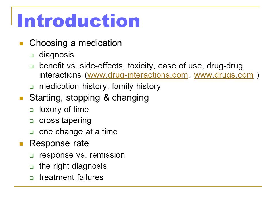 Introduction Choosing a medication Starting, stopping & changing