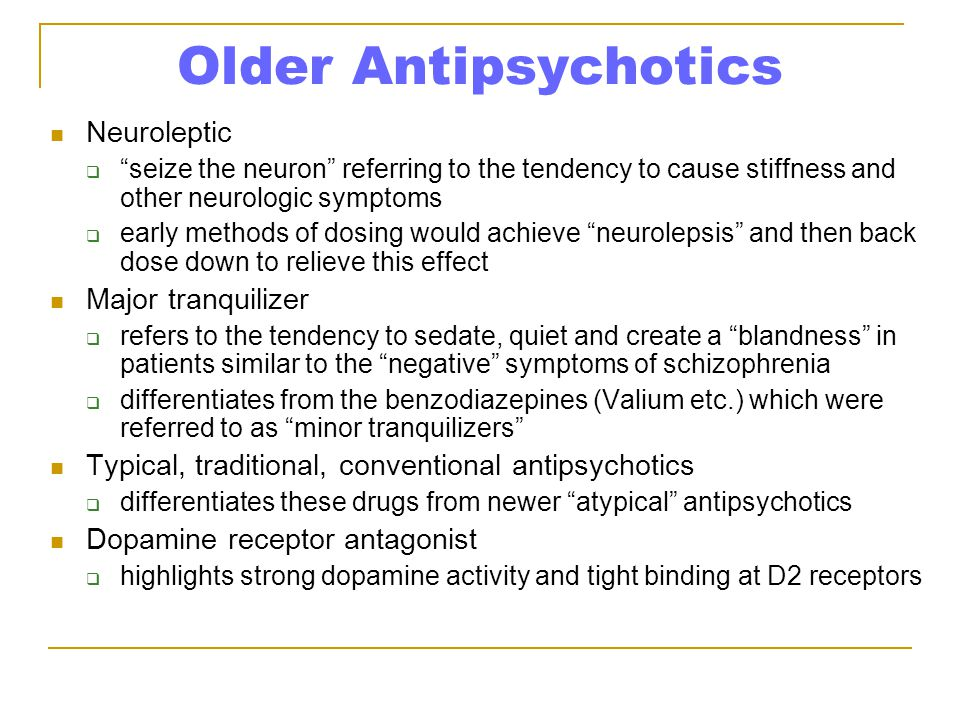 Older Antipsychotics Neuroleptic Major tranquilizer