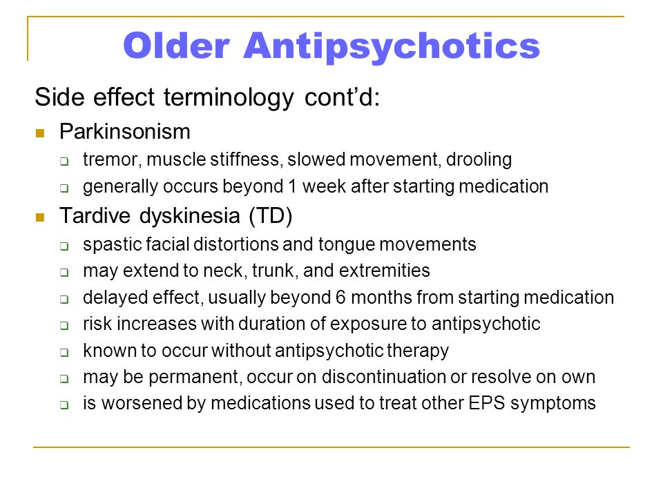 Older Antipsychotics Side effect terminology cont'd: Parkinsonism