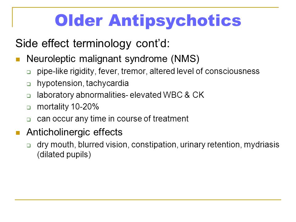Older Antipsychotics Side effect terminology cont'd: