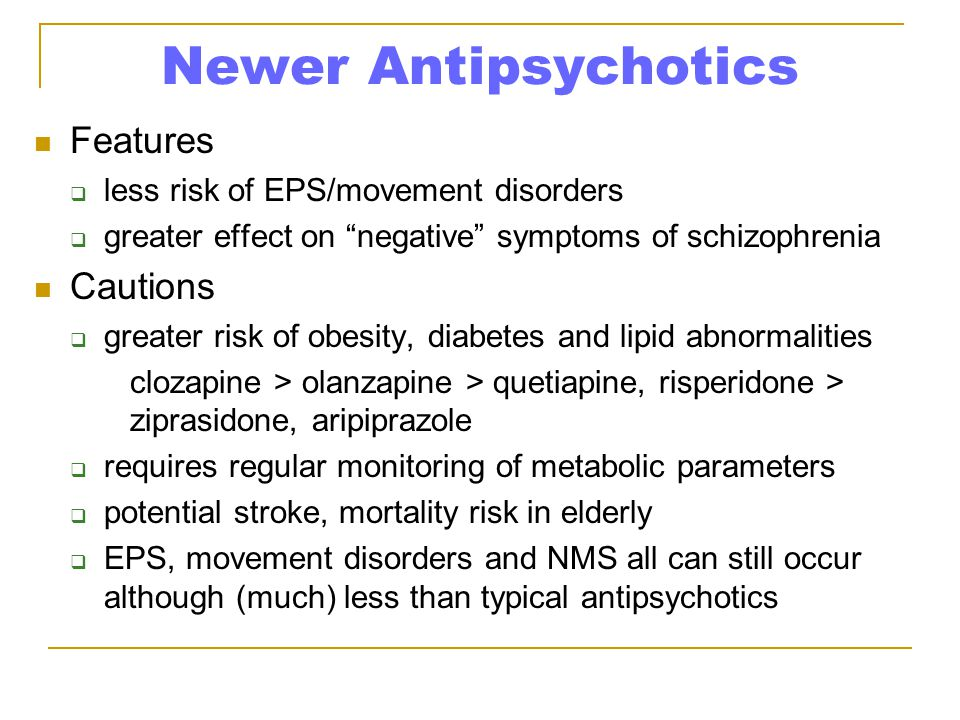 Newer Antipsychotics Features Cautions