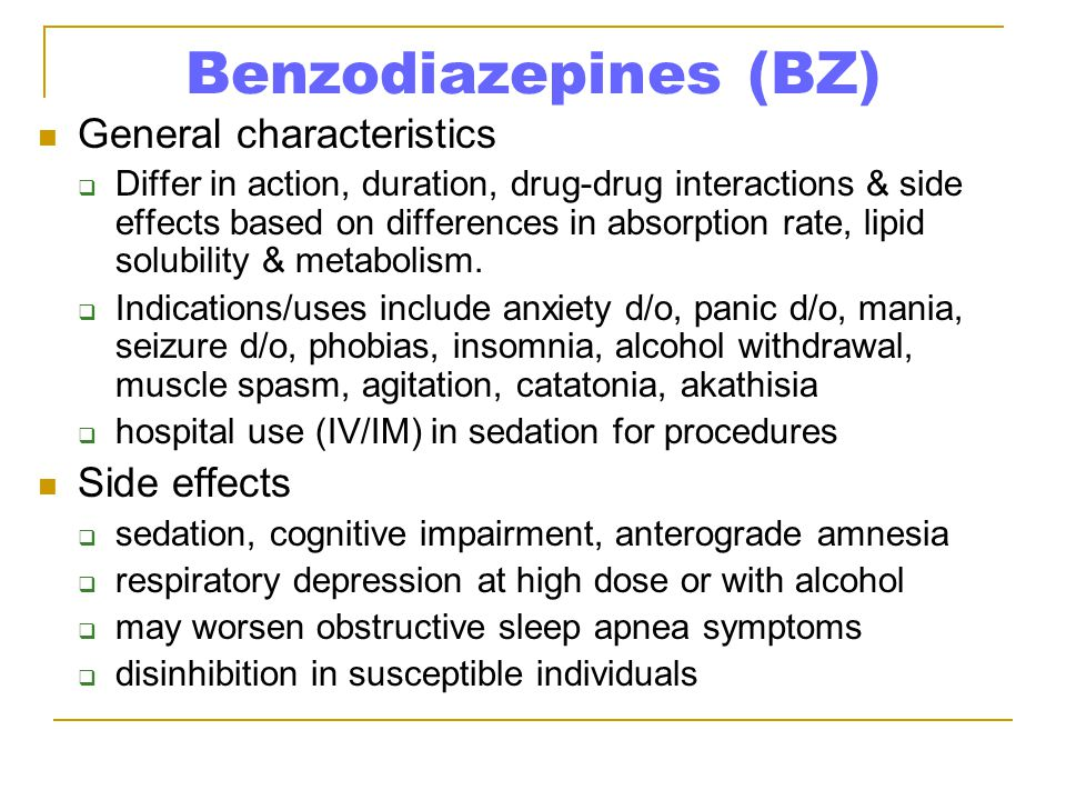 Benzodiazepines (BZ) General characteristics Side effects