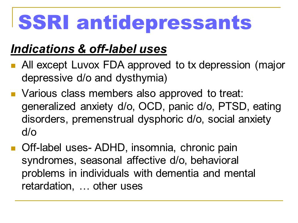 SSRI antidepressants Indications & off-label uses