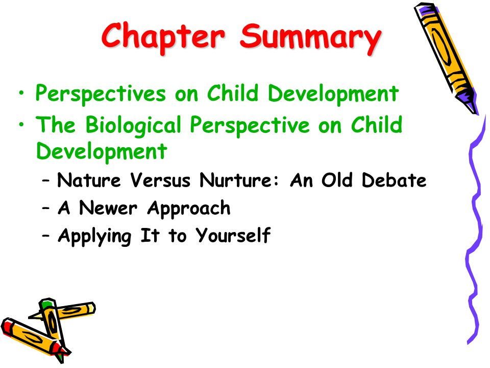 Chapter Summary Perspectives on Child Development