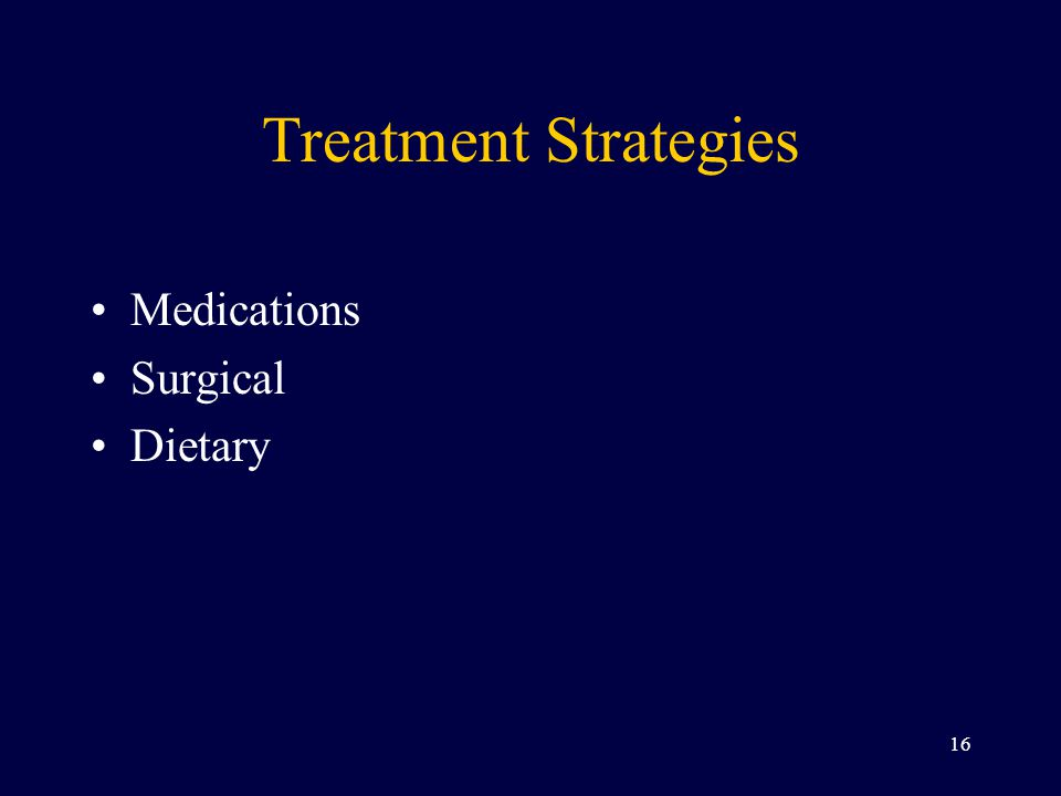 Treatment Strategies Medications Surgical Dietary